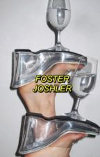 「foster ♕ joshler」completed  by outerspacedjoshler