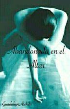 Abandonada en el Altar by CaroArchi86