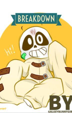 Breakdown [Asylumtale Sans x Reader] by GalaxyBunnyGirl