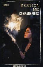 Mestiça Dois Companheiros by ArethaMichelle