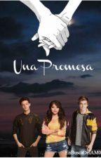 2 | Una Promesa by EnBuscaDelAM0R