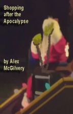 Shopping after the Apocalypse by AlexMcGilvery