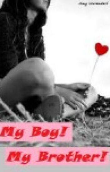 My Boy ! My Brother !