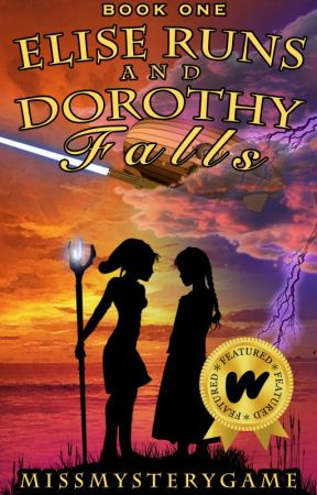Elise Runs and Dorothy Falls | #Wattys2017 by MissMysteryGame