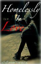 Homelessly In Love by xXxForeverYoungxXx