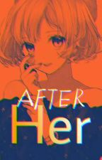 After Her. (Brothers Conflict) by LadyFujoshii