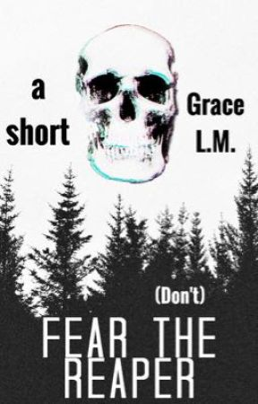 (Don't) Fear The Reaper by avifauna
