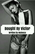 Bought by victor by maleeza