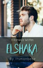 Elshaka [ON HOLD] by Itsmonbebe