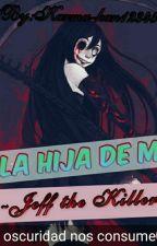 La hija de Jeff the killer  by Karma-kun12345