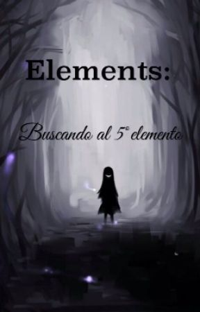 Elements: Buscando al 5º elemento. by Aoi_Midori192