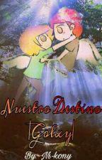 """Nuestro destino""  GOLXY  by Ni-kony"