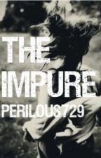 The Impure by Perilous729