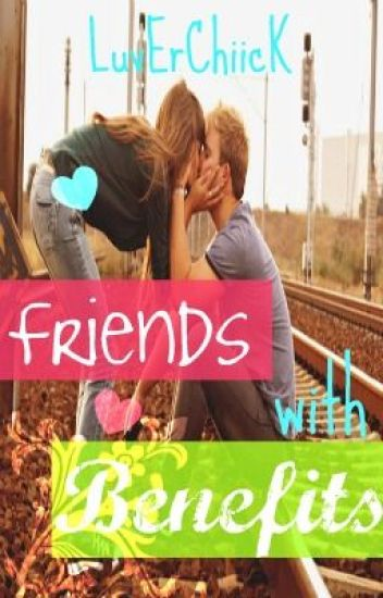 Friends With Benefits (COMPLETED)