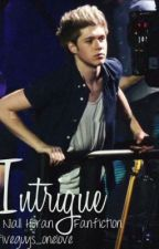 Intrigue (A Niall Horan Fanfiction) by fiveguys_onelove