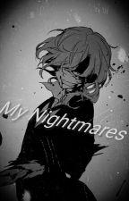 My Nightmares / Prolog by Sweetheart_Ora