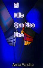 [EL HILO QUE NOS UNE] Errorink {Completo}  by AnitaPanditaKawuia