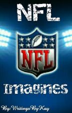 NFL IMAGINES (DISCONTINUED) by WritingsByKay