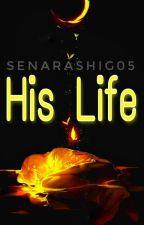 His Life [KHR Fanfic] by ArashiYunaG05
