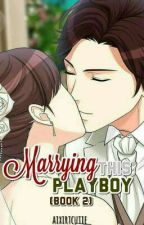 Marrying This Playboy (MPMMP Book II) by AixirtCutie