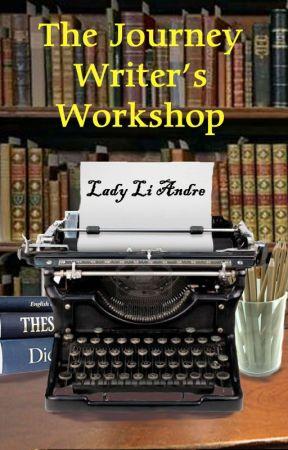 The Journey Writer's Workshop by LadyLiAndre