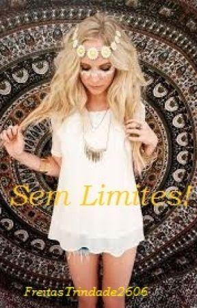 Sem Limites!! by FreitasTrindade2606