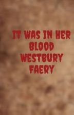 It Was In Her Blood- Westbury Faery by Jane_d12