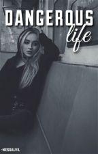 dangerous life || M.G by nesralvil