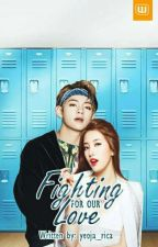Fighting For Our Love by yeoja_rica