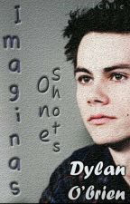 || Imaginas y One Shots ∞ Dylan O'brien by iLittleChic