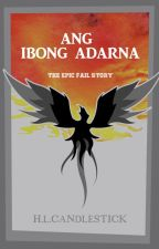 Ang Ibong Adarna (The Epic Fail Story) by hlcandlestick
