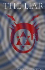 The Liar [Fullmetal Alchemist: Brotherhood Fan Fiction /Envy/] by horrible_temptation