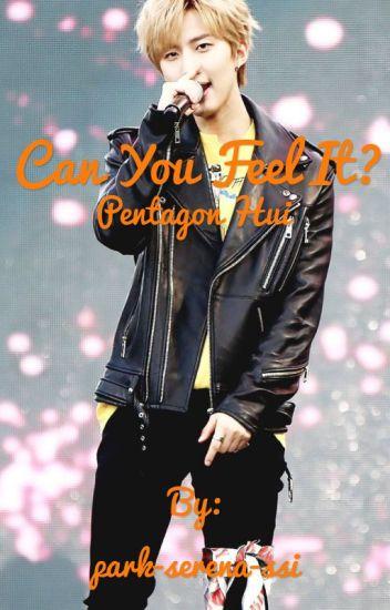 Can you feel it? ~Pentagon Hui fanfiction