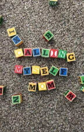 Calling Myself Mom by BijinMum