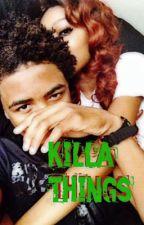 *Killa Things* by xChynaa