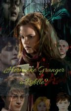 Hermione Granger o Riddle  by Wtf_alone