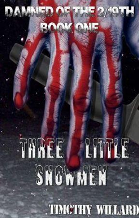 Three Little Snowmen (Damned of the 2/19th Book 1) Rewritten: 29 June 2015 by TimothyWillard