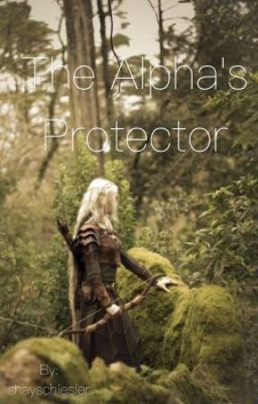 The Alpha's Protector  by shayschiesler