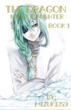 The Dragon Kings Daughter (Book 1) by Mizuki259