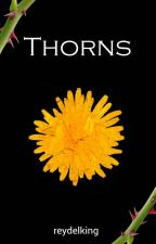 Thorns by reydelking
