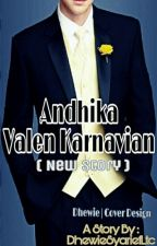 Andhika Valen Karnavian ( New Story ) by DhewieSyariefLtc