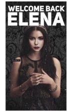 Welcome back Elena  by madison-delena