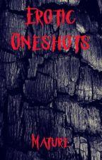 Erotic oneshots  by shreeyam7