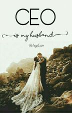 Ceo is My Husband (COMPLETED)  by AngelEstrr