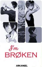 I'm brøken (Yaoi/Gay) (Editando Suculentamente) by _Arkangel_