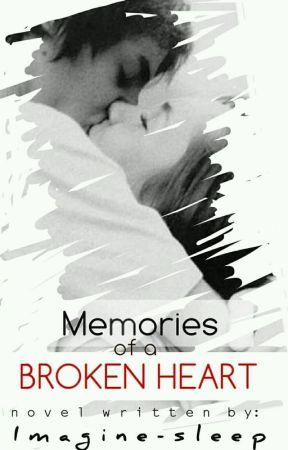 Memories of a Broken Heart by Imagine-Sleep
