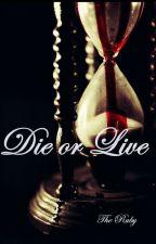 •RP•Die or Live•RP• by _TheRuby_