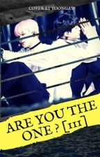 Are You The One ~ yoonmin [Tome 3] by julie_dlcx