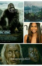 The native girl (King Kong fan fic) by Fantasygirl223