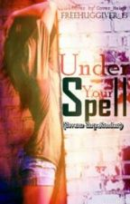 Under Your Spell (Severus Snape/Student) by _madeofstardust_